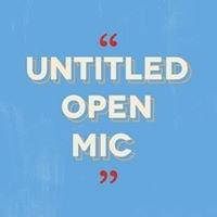 Untitled Open Mic