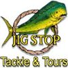 Jig Stop Tackle & Tours