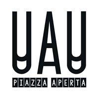 UAU | piazza aperta