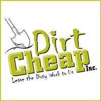 Dirt Cheap Inc.