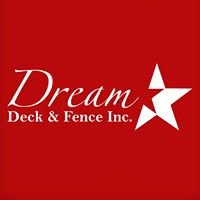 Dream Deck and Fence Inc.