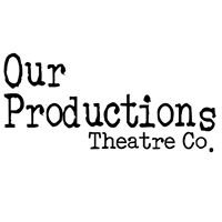 Our Productions Theatre Co. - Dallas/Lewisville/Flower Mound