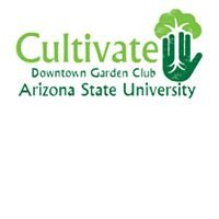 Cultivate - Downtown Garden Club - Arizona State University