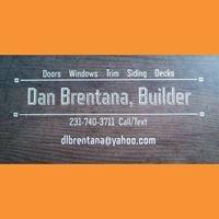 Dan Brentana, Builder