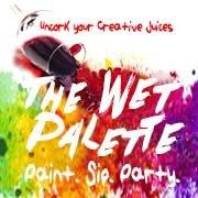 The Wet Palette Paint Parties