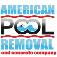 American Pool Removal and Concrete Company