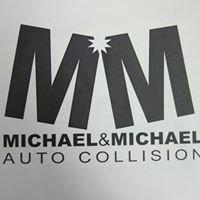 Michael and Michael auto body