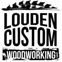 Louden Custom Woodworking LLC