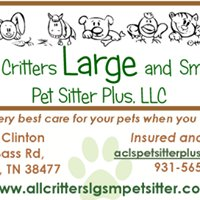 All Critters Large and Small Pet Sitter Plus, LLC