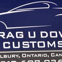 Drag U Down Customs