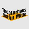 Theaterhaus Berlin Mitte