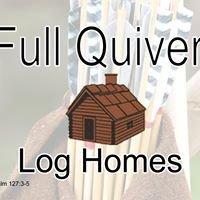Full Quiver Log Homes