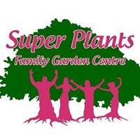 Super Plants Family Garden Centre