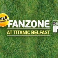 Fanzone at Titanic Belfast