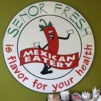 Senor Fresh Mexican Eatery
