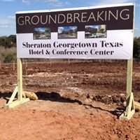 Sheraton Georgetown Texas Hotel & Conference Center Groundbreaking