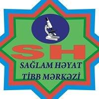 Sağlam Həyat Tibb Mərkəzi
