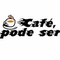 Café, Pode Ser