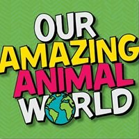 Our Amazing Animal World