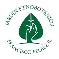 Jardín Etnobotanico Francisco Peláez R