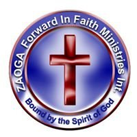 ZAOGA- FORWARD IN FAITH MINISTRIES INTERNATIONAL