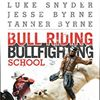 Byrne Brothers Bull Riding & Bull Fighting School