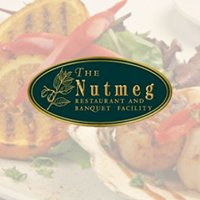 The Nutmeg Restaurant and Banquet Facility
