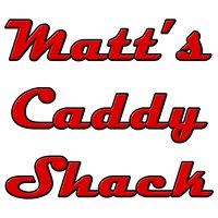 Matt's Caddy Shack & Auto Center