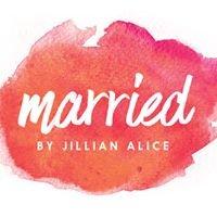 Married by Jillian Alice