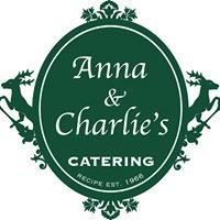 """Anna & Charlie's Catering      """"Queen of Catering"""""""
