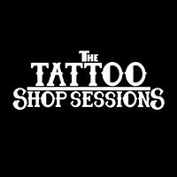 The Tattoo Shop Sessions