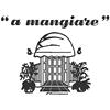 """Ristorante """"A Mangiare"""""""