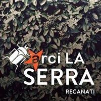 Circolo Arci La SERRA - Recanati - MC