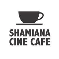 Shamiana Cine Cafe