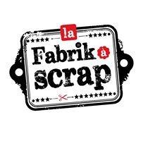 La Fabrik à Scrap