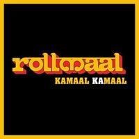 Rollmaal - Kamaal Ka Maal