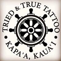 Tried & True Tattoo Kauai