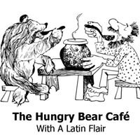 """The Hungry Bear Cafe """"With A Latin Flair"""""""