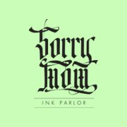 SORRY MOM Ink Parlor