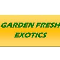 Garden Fresh Exotics