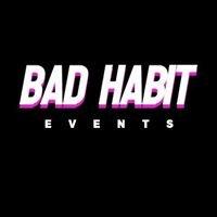 Bad Habit Events