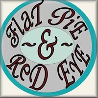 Flat Pie & Red Eye