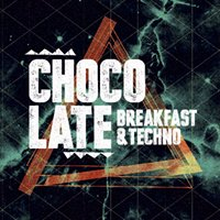 Chocolate - Techno & Breakfast