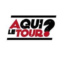 A Qui Le Tour