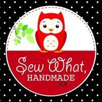 Sew What, Handmade