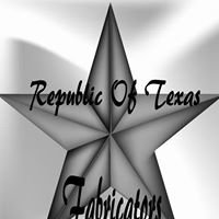 Republic Of Texas Fabricators