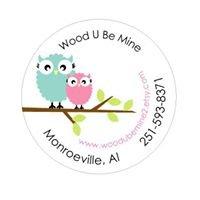 Wood U Be Mine Designs