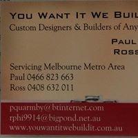 You Want It, We Build It