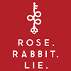 Rose. Rabbit. Lie.