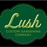 Lush Custom Gardening Company